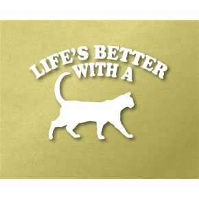 Life's Better With a Cat...