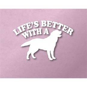 Life's Better With a Dog...